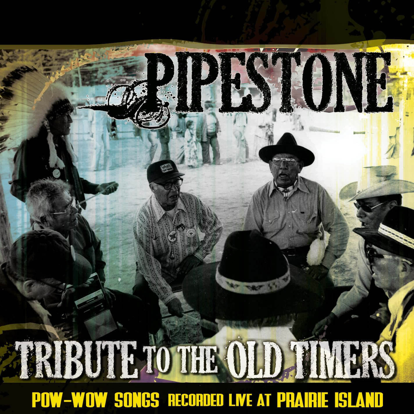 CD : Pipestone - Tribute To The Old Timers: Pow-wow Songs Recorded Live At Prairie Island (CD)