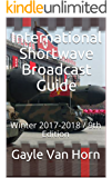 International Shortwave Broadcast Guide: Winter 2017-2018 / 9th Edition