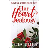 """Her Heart's Jealousy (""""Love is"""" series #2): A Contemporary Christian Women's Fiction"""