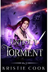 Unholy Torment (Soul Savers Book 6) Kindle Edition