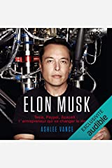 Elon Musk. Tesla, PayPal, SpaceX - l'entrepreneur qui va changer le monde Audible Audiobook