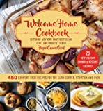 Welcome Home Cookbook: Holiday Edition: 450 Comfort Food Recipes for the Slow Cooker, Stovetop, and Oven