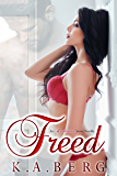 Freed: An UnInhibited Novella (The UnInhibited Series Book 3)