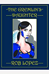 The Gremlin's Daughter: A Forsaken Stars Tale Kindle Edition