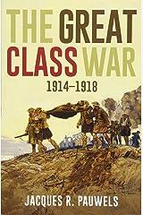 The Great Class War 1914-1918 Paperback