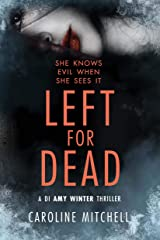 Left For Dead (A DI Amy Winter Thriller Book 3) Kindle Edition