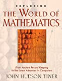 Exploring the World of Mathematics: From Ancient Record Keeping to the Latest Advances in Computers (Exploring (New Leaf…
