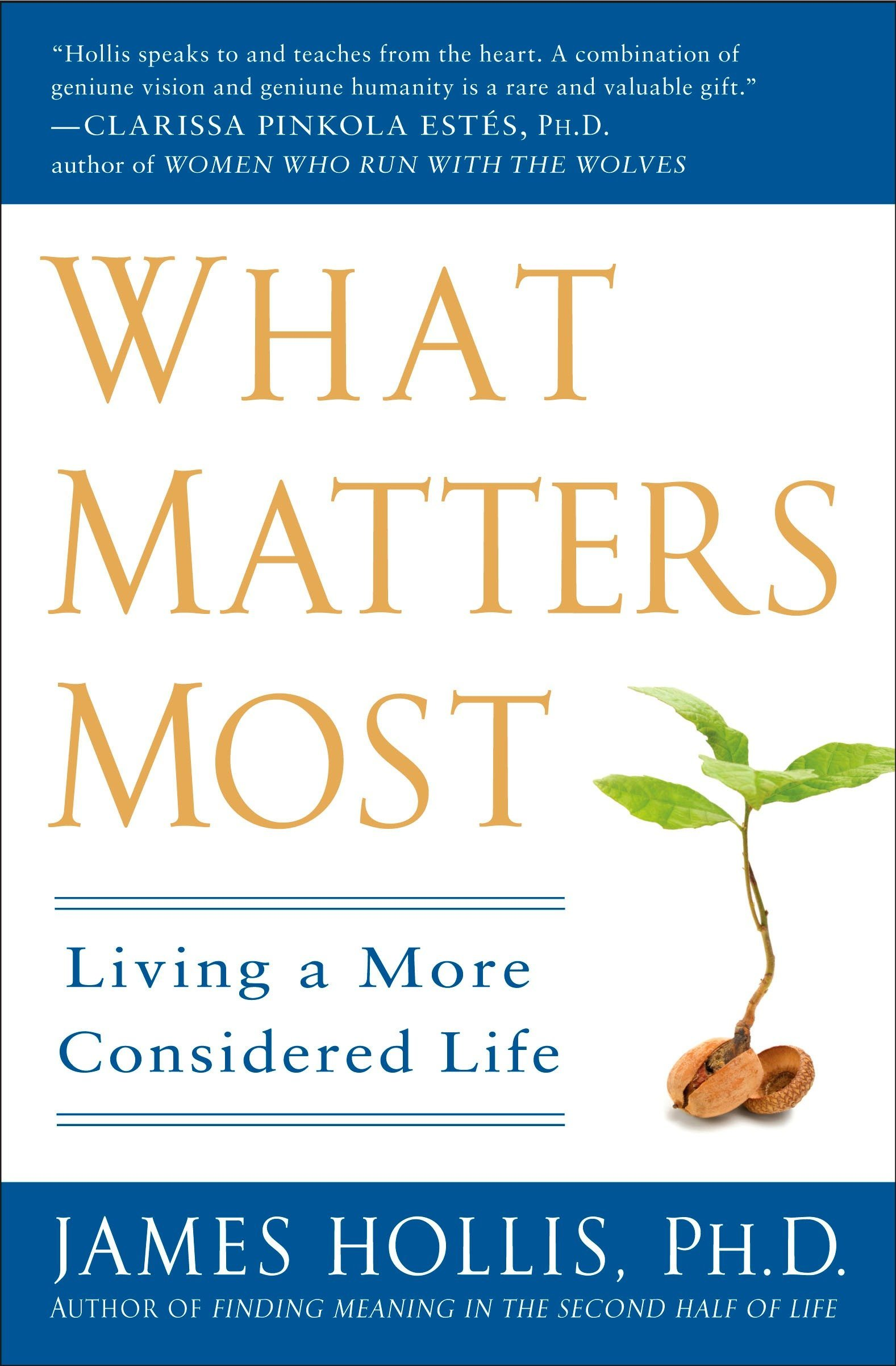 What Matters Most: Living a More Considered Life: Amazon.es: James Hollis: Libros en idiomas extranjeros