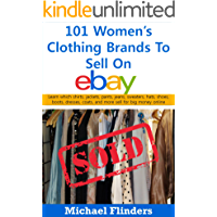 101 Women's Clothing Brands To Sell On eBay: Learn which shirts jackets pants jeans sweaters hats shoes boots dresses coats and more sell for big money online