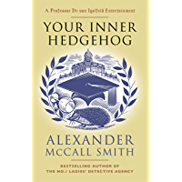 Your Inner Hedgehog: A Professor Dr von Igelfeld Entertainment (Professor Dr Moritz-Maria von Igelfeld) (English Edition…