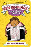 The Human Body (Ken Jennings' Junior Genius Guides)