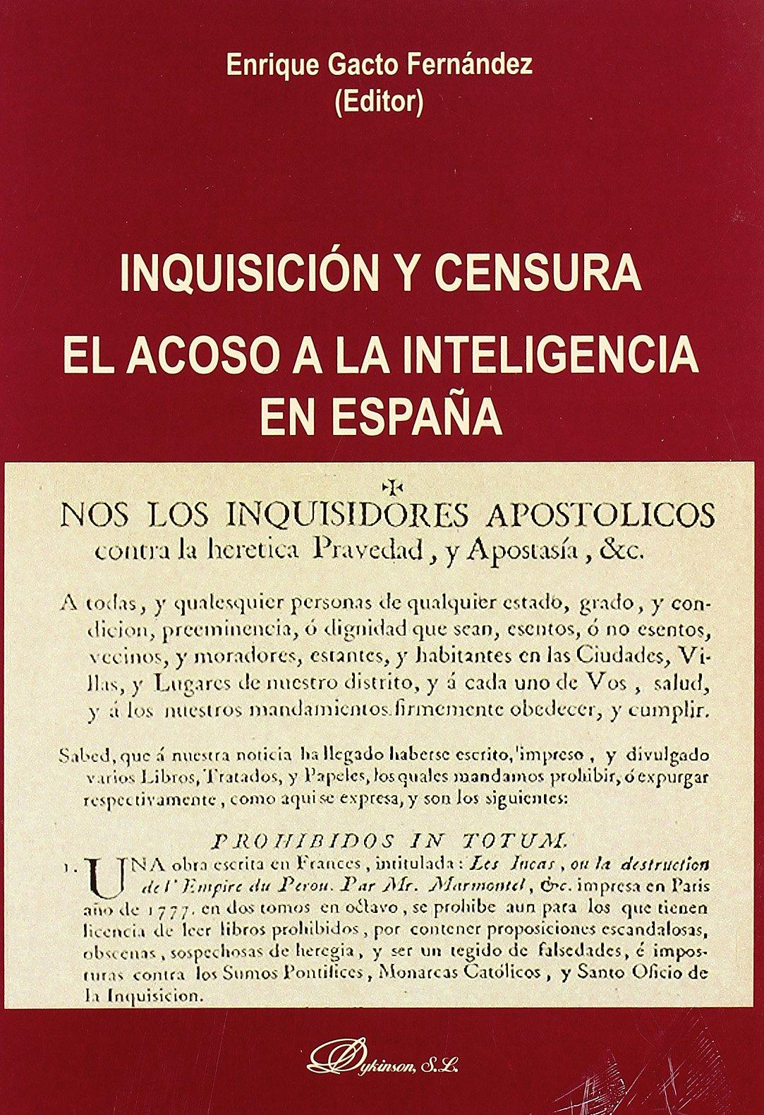 Inquisición y censura El acoso a la intelegencia en españa: Amazon.es: GACTO FERNANDEZ, ENRIQUE: Libros
