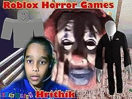 Amazon Com Watch Clip Roblox Horror Games Gameplay Hrithik