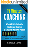 15 Minutes Coaching: A Quick & Dirty Method for Coaches and Managers to Get Clarity About Any Problem (Tools for Success Book 2)