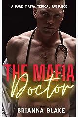 The Mafia Doctor: A Dark Mafia Doctor Standalone Romance (Mafia Books) Kindle Edition