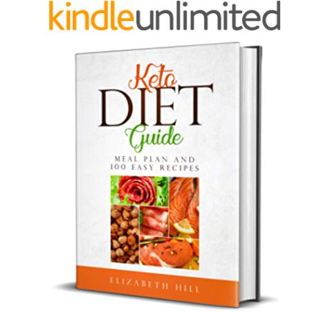 Keto Diet Guide Meal Plan And 100 Easy Recipes Kindle Edition By Hill Elizabeth Professional Technical Kindle Ebooks Amazon Com