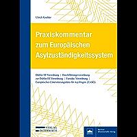 Praxiskommentar zum Europäischen Asylzuständigkeitssystem: Dublin III-Verordnung / Durchführungsverordnung zur Dublin III-Verordnung / Eurodac-Verordnung ... Unterstützungsbüro für Asylfragen (EASO)