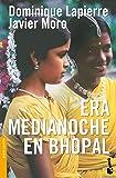 Era medianoche en Bhopal (Novela y Relatos)