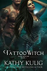 Tattoo Witch: Dark Realms Science Fiction and Fantasy Romance Book 3 Kindle Edition