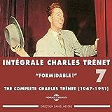 Charles Trenet, vol. 7 : Formidable ! 1947-1951 (Intégrale)