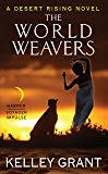 The World Weavers: A Desert Rising Novel