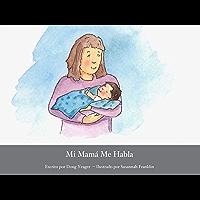 Mi Mamá Me Habla (Spanish Edition)