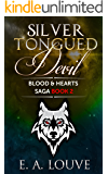 Silver Tongued Devil: Blood & Hearts Saga Book 2 (Vampire and Shifter Adventure/Romance)