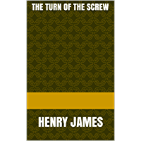 The Turn of the Screw: HENRY JAMES (English Edition)