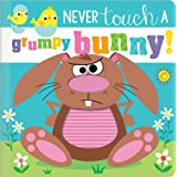 Never Touch a Grumpy Bunny!