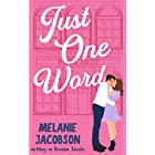 Just One Word: A Sweet Romantic Comedy (Just One...)