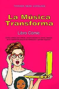 La Música Transforma Libro Cómic  (Spanish Edition)