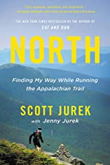 North: Finding My Way While Running the Appalachian Trail Kindle Edition