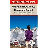 Walker's Haute Route: Chamonix to Zermatt: Real SwissTopo/IGN Maps 1:25,000/1:50,000 - no need to carry separate maps