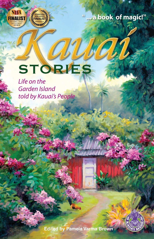 Kauai Stories: Life on the Garden Island told by Kauai's People