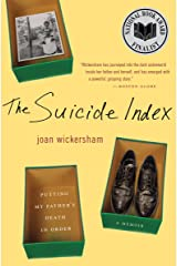 The Suicide Index: Putting My Father's Death in Order Kindle Edition
