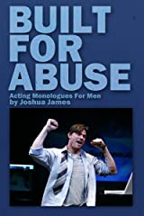 Built For Abuse: Acting Monologues For Men Kindle Edition