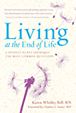 Living at the End of Life: A Hospice Nurse Addresses the Most Common Questions