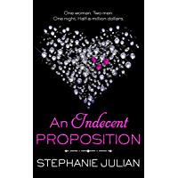 An Indecent Proposition (The Indecent series Book 1) (English Edition)