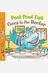 Pout-Pout Fish: Goes to the Doctor (A Pout-Pout Fish Paperback Adventure) Kindle Edition