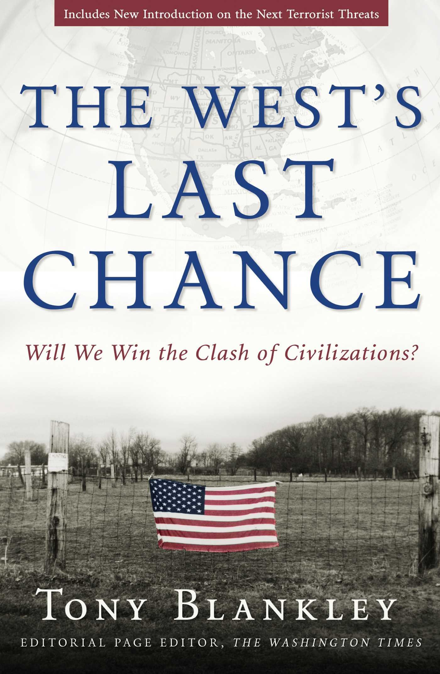 The Wests Last Chance: Will We Win the Clash of Civilizations?