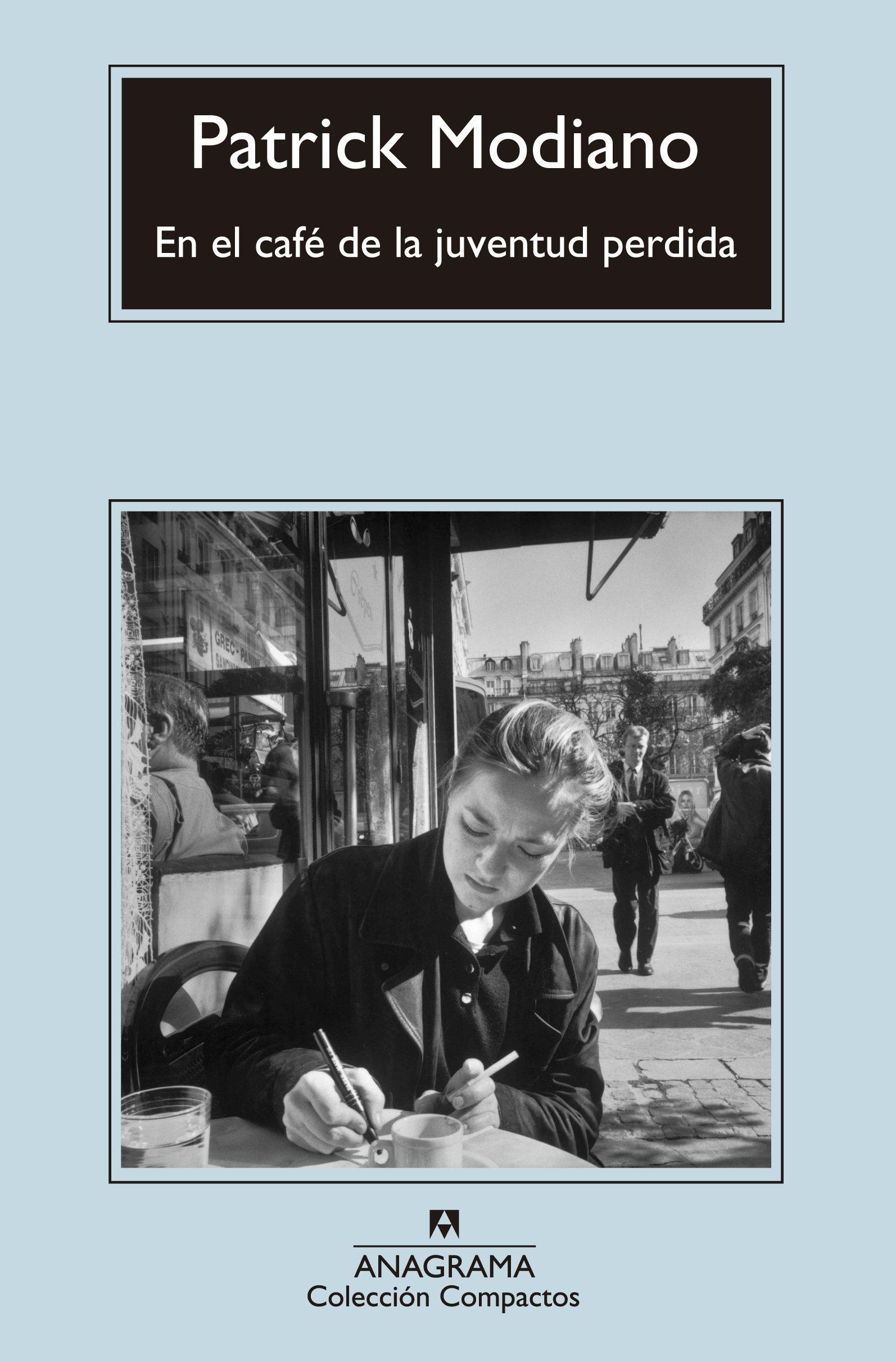 En el café de la juventud perdida Compactos Anagrama: Amazon.es: Patrick  Modiano, María Teresa Gallego Urrutia: Libros