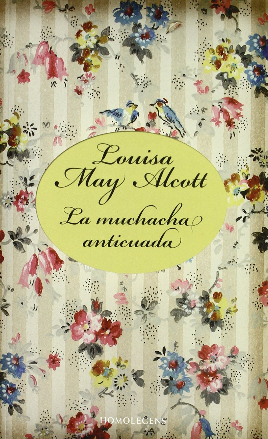 Muchacha Anticuada, La (Narrativa (homo Legens)): Amazon.es: May ...