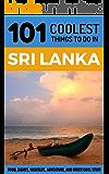 Sri Lanka: Sri Lanka Travel Guide: 101 Coolest Things to Do in Sri Lanka (Sri Lanka Travel, Colombo, Galle, Sri Lanka Holidays, Sri Lanka Safari) (English Edition)