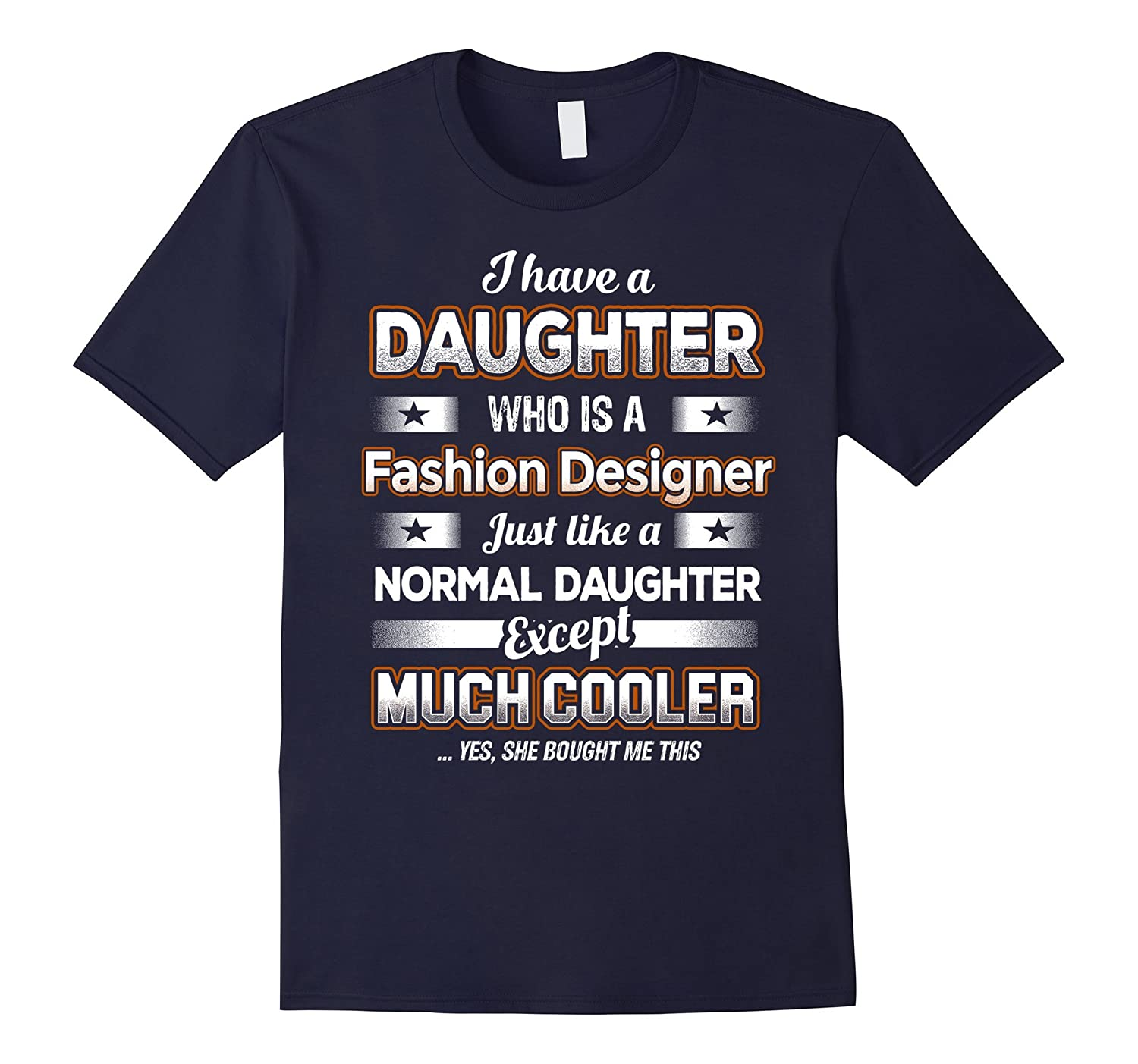 BeeTee I Have Much Cooler Fashion Designer Daughter T-Shirt-PL