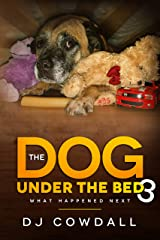 The Dog Under The Bed 3: What Happened Next (English Edition) eBook Kindle