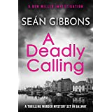 A Deadly Calling: A thrilling murder mystery set in Galway (Ben Miller Investigations Book 1)