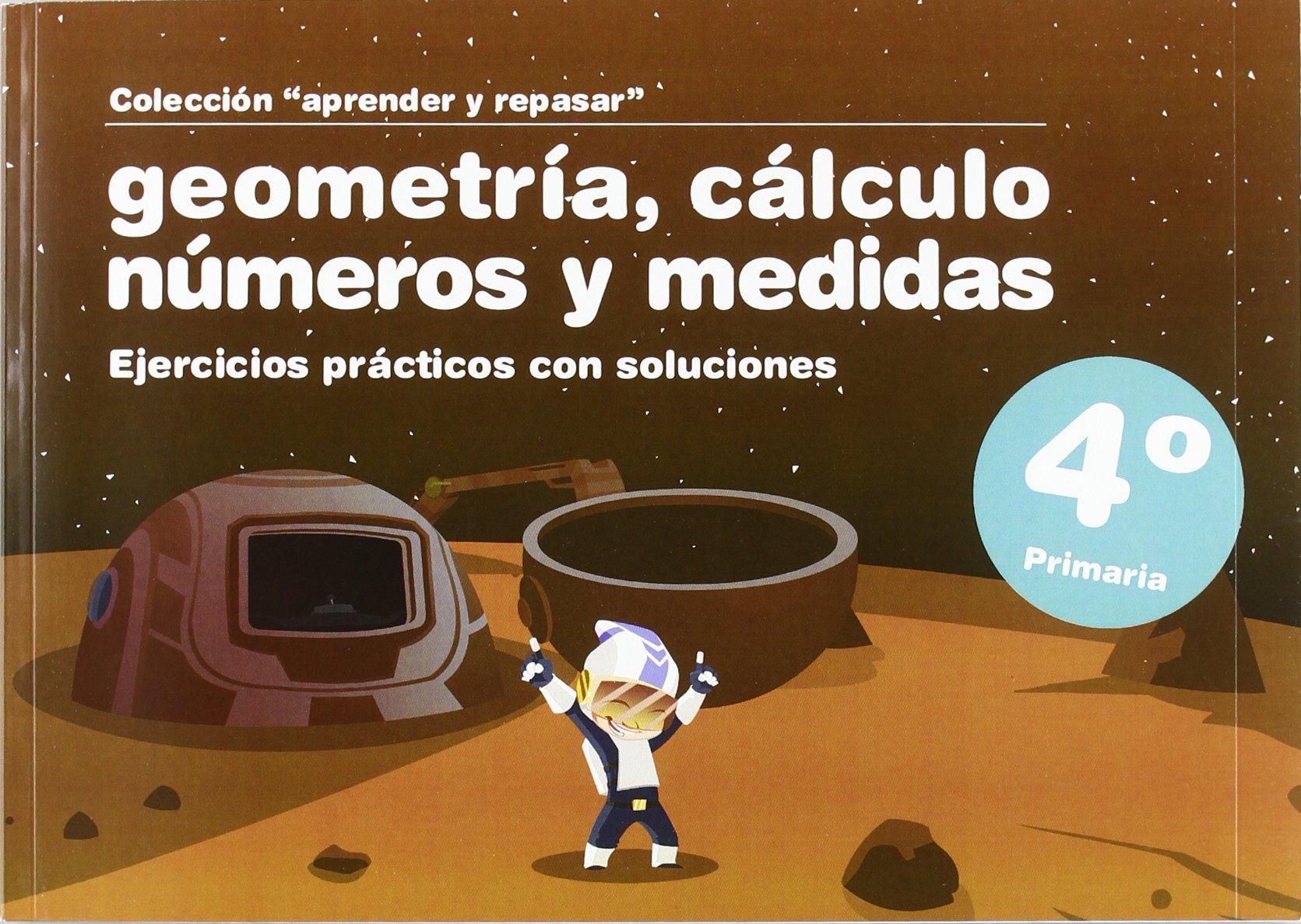 GEOMETRIA CALCULO NUMEROS MEDIDAS 4 PRIMARIA (Spanish) Paperback