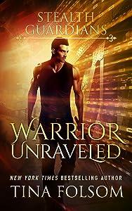 Warrior Unraveled (Stealth Guardians Book 3)
