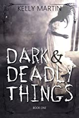 Dark and Deadly Things (Haunted Houses Book 1) Kindle Edition