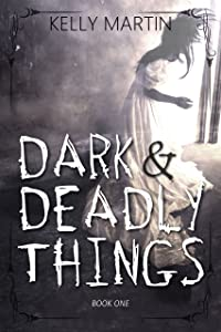 Dark and Deadly Things (Haunted Houses Book 1)